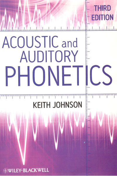Acoustic and Auditory Phonetics Third Edition